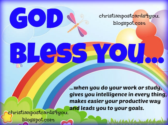 God bless you and gives you success. Good wishes for a new day. Free christian card. Blessings. free Images for facebook friends. Christian quotes.