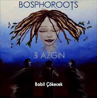 Bosphoroots - Babil Çökecek dinle şarkı sözü