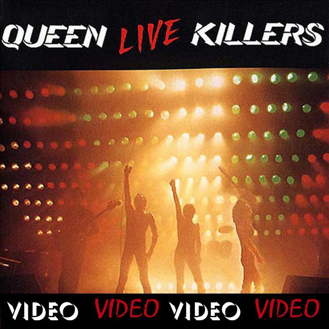 Queen - Live Killers (Video)