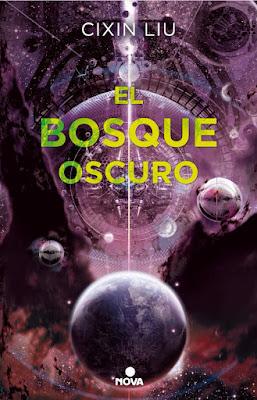 EL BOSQUE OSCURO (Trilogía de los Tres Cuerpos #2). Cixin Liu (Nova - 20 Septiembre 2017) NOVELA CIENCIA FICCION portada libro español