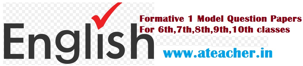 ENGLISH FA 1 Model Question Papers Unit wise/Chapter wise Project works 6th Class,7th Class,8th Class,9th Class,10th Classes For 2017-2018 Academic Year