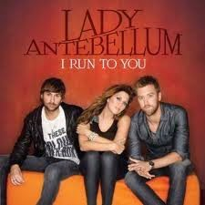 Lady Antebellum I Run To You Country Music Lyrics