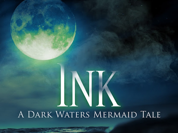 Ink, A Dark Waters Mermaid Tale, Cover Makeover!
