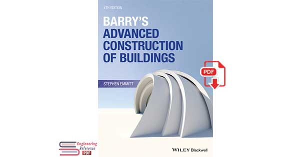 Barry's Advanced Construction of Buildings Fourth Edition by Stephen Emmitt