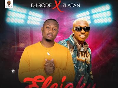 DOWNLOAD MP3: DJ Bode ft. Zlatan Ibile - Efejoku