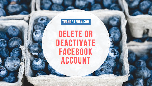 Delete or Deactivate Facebook Account Permanently or Temporarily