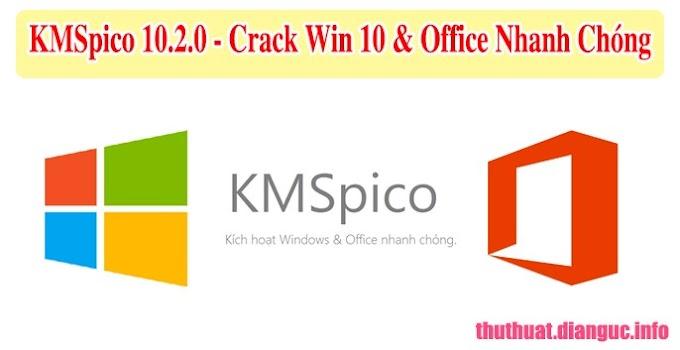Download KMSpico 10.2.0 mới nhất - Cr@ck Windows 10 và Office