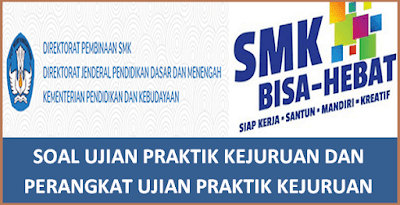 Soal Ujian Praktik Kejuruan (UKK) SMK 2019