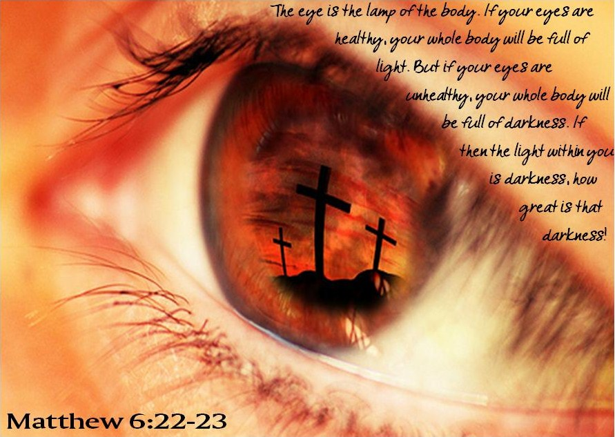 Healthy Eyes, healthy body- Matthew 6:22-23