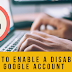 Google Account Disabled: My Google Account is Disabled What Do I Do