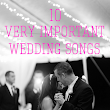 The 10 Important Wedding Songs...