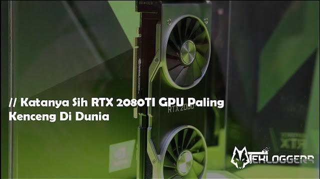 Review : Seberapa Kencang Sih RTX 2080TI?