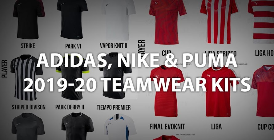 e714cc3d0 All Adidas, Nike & Puma 19-20 Teamwear Kits Released - Overview