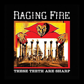 Raging Fire's These Teeth Are Sharp
