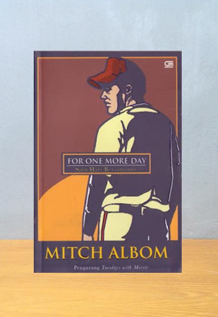 FOR ONE MORE DAY [SATU HARI BERSAMAMU], Mitch Albom