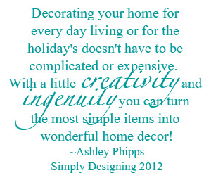 Decorating Quote Decorating your home doesn't have to be complicated or expensive... 5