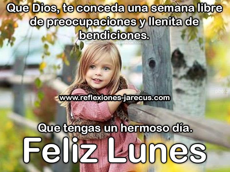 Feliz lunes✅Que Dios te conceda una semana libre de preocupaciones y llenita de bendiciones. Que tengas un hermoso día.