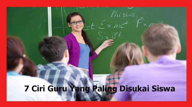 http://ayeleymakali.blogspot.co.id/2017/01/7-ciri-guru-yang-paling-disukai-siswa.html
