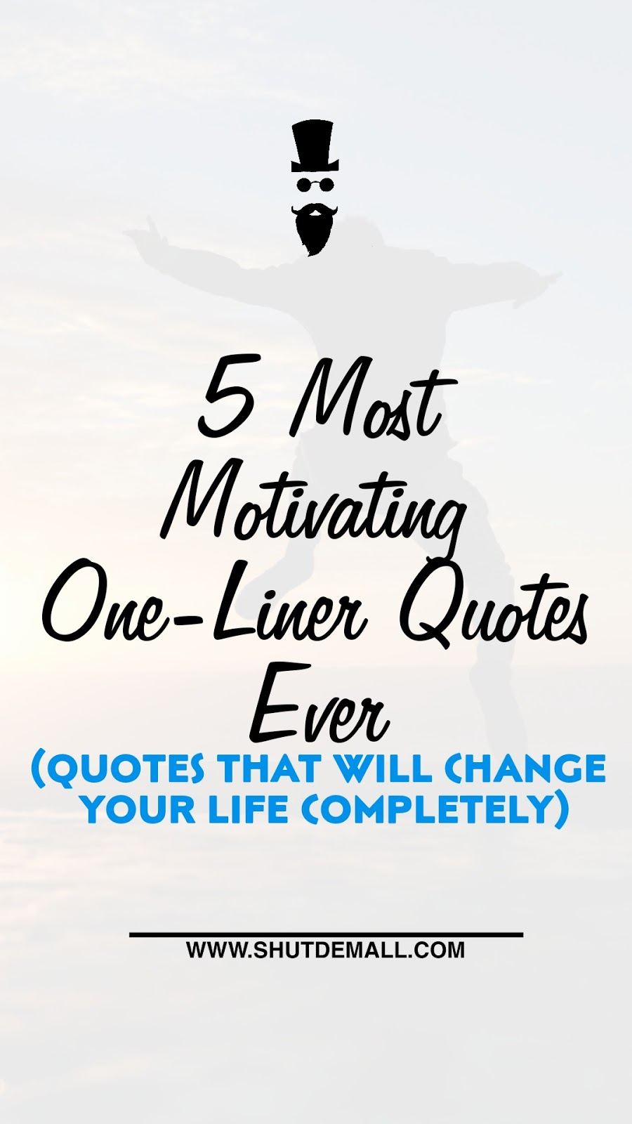 One Line Quotes On Life Beauteous Most Motivating Oneliner Quotes Ever  Shut Dem All