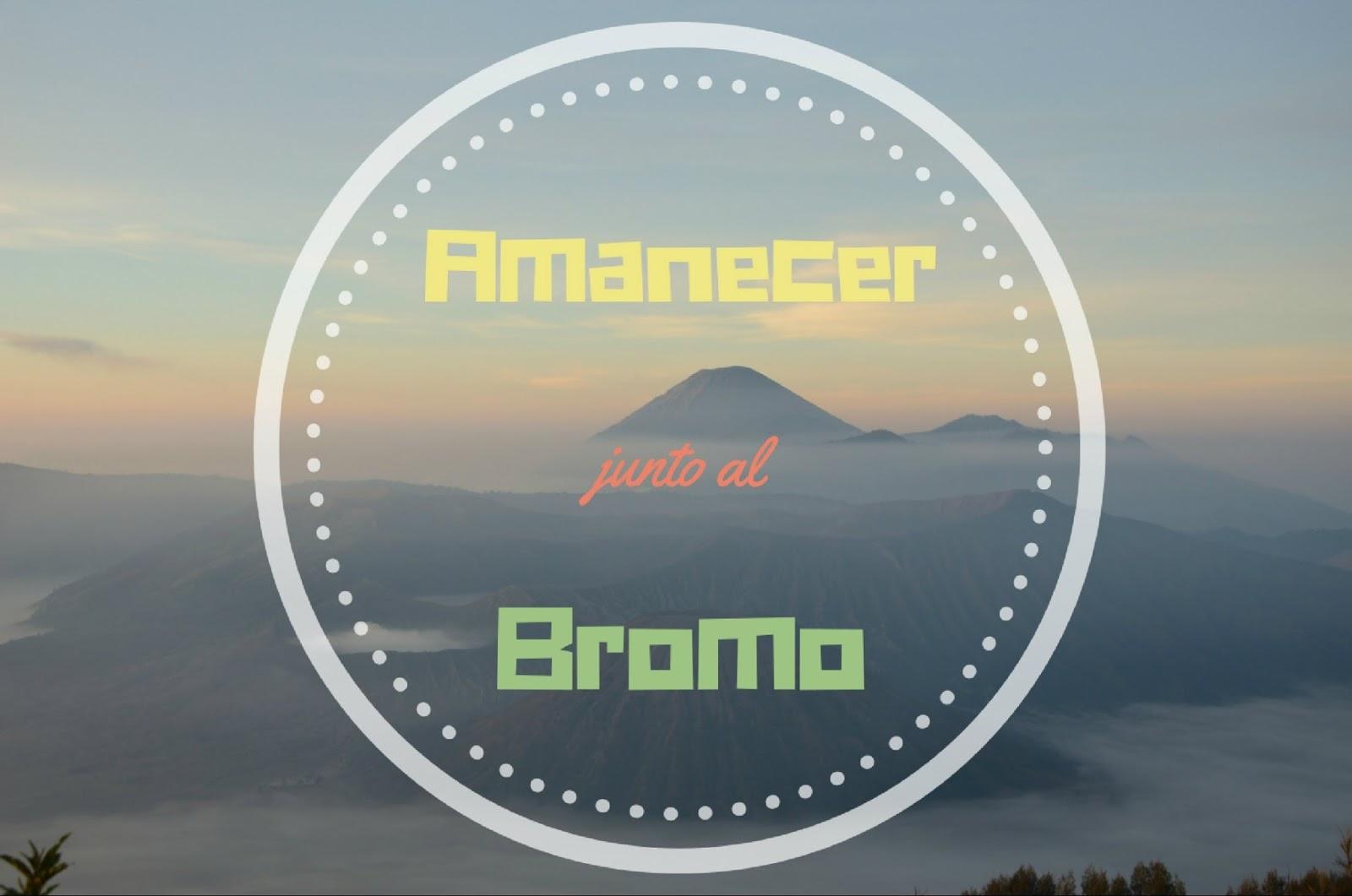 95c2b1e8b Amanecer junto al monte Bromo en Indonesia - Flavia Around the Wolrd
