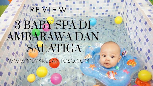 Review 3 baby spa di ambarawa dan salatiga