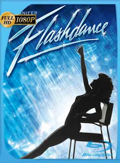Flashdance 1983 HD [1080p] Latino [GoogleDrive] DizonHD