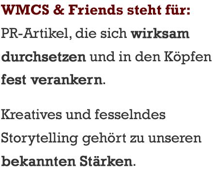 WMCS & Friends - Storytelling erhöht die Reichweite in den Medien.