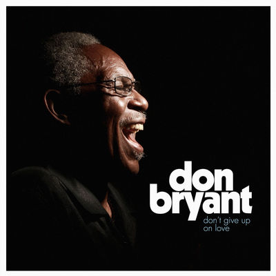 Don Bryant - Don't Give Up On Love - Album Download, Itunes Cover, Official Cover, Album CD Cover Art, Tracklist