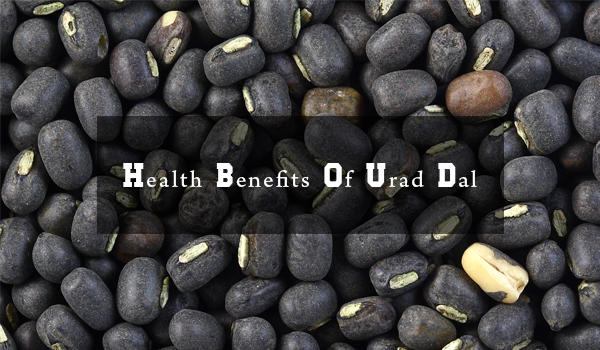 Health and Nutrition Tips: Benefits Of Urad Dal, Myanmar beans, beans and pulses, myanmar pulses, myanmar urad dal