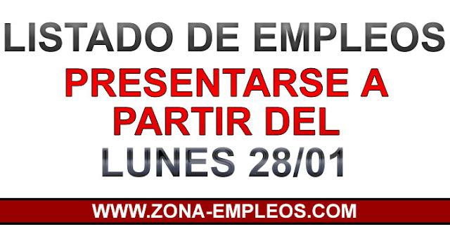 LISTA DE EMPLEOS PARA PRESENTARSE A PARTIR DEL 28/01