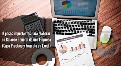 9 pasos importantes para elaborar un Balance General de una Empresa (Caso Práctico y Formato en Excel)