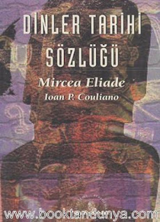Mircea Eliade & Ioan P. Couliano - Dinler Tarihi Sözlüğü