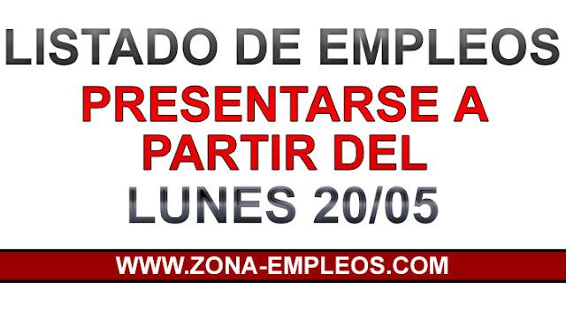 EMPLEOS PARA PRESENTARSE A PARTIR DEL 20/05