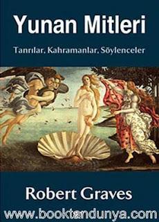 Robert Graves - Yunan Mitleri - Tanrılar, Kahramanlar, Söylenceler