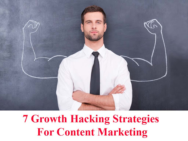 7 Growth Hacking Strategies For Content Marketing