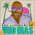 ".@noreaga  AND .@PHARRELL WILLIAMS REUNITE FOR ""UNO MAS"""