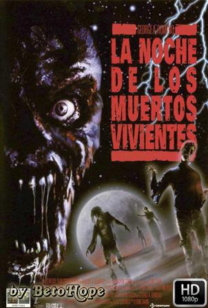 La Noche De Los Muertos Vivientes 1990 [1080p] [Latino-Ingles] [MEGA]