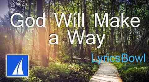 God Will Make A Way Lyrics - Don Moen | LyricsBowl