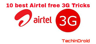 10 best Airtel free 3G Tricks that you might be missed