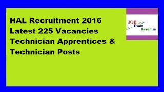 HAL Recruitment 2016 Latest 225 Vacancies Technician Apprentices & Technician Posts