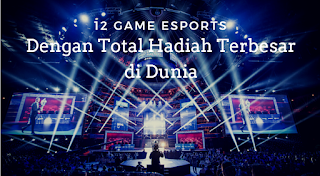 12 Game Esports Dengan Total Hadiah Terbesar di Dunia(All Turnament)