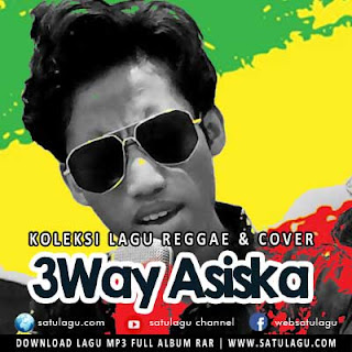 Download Lagu Reggae 3Way Asiska Mp3 Full Rar