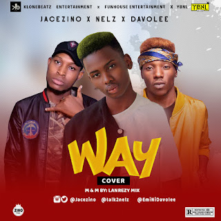 [Music] Jacezino x Nelz x Davolee - Way (Cover)