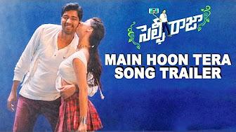 Watch Selfie Raja Main Hoon Tera full video song Trailer Watch Online Youtube HD Free Download