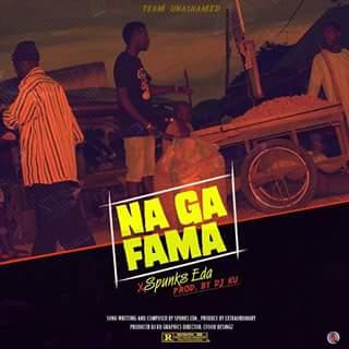 NEW MUSIC: NAGA FAMA - SPUNKS EDA (Prod. by DJ KU)