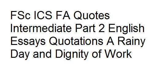 FSc ICS FA Quotes Intermediate Part 2 English Essays Quotations A