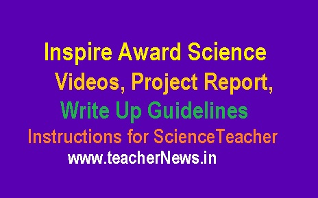Inspire Award Science Videos 2019 Project Report, Write Up Guidelines - Instructions for Science Teacher
