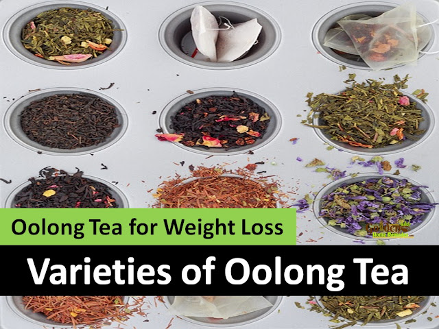 Varieties of Oolong Tea, Oolong Tea for Weight Loss, How to Take Oolong Tea for Weight Loss, tea for weight loss, fast weight loss, How to lose weight, home remedies for weight loss, how to burn belly fat, lose weight overnight, get rid of belly fat, burn body fat, flat tummy, how to get flat belly, burn calories