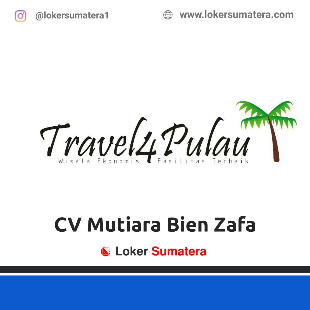 Lowongan Kerja Medan: CV Mutiara Bien Zafa September 2020