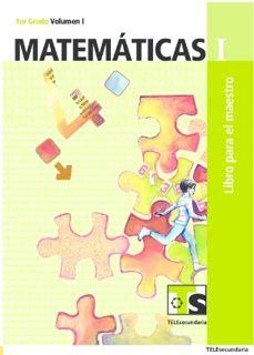 Matemáticas I Libro para el Maestro primer grado Telesecundaria Ciclo Escolar 2015-2016